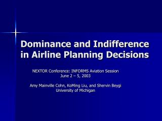 Dominance and Indifference in Airline Planning Decisions