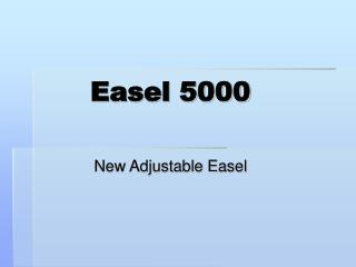 Easel 5000