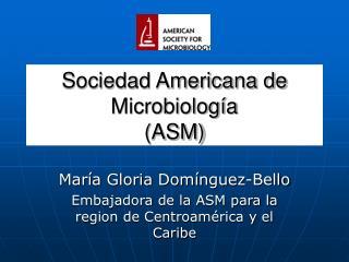 Sociedad Americana de Microbiología (ASM)