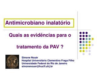 Quais as evidências para o tratamento da PAV ?