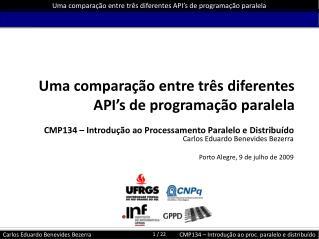 Uma comparação entre três diferentes API's de programação paralela
