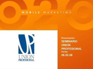 Presentación: SEMINARIO UNION PROFESIONAL