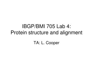 IBGP/BMI 705 Lab 4: Protein structure and alignment