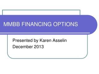 MMBB FINANCING OPTIONS