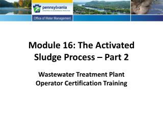 Module 16: The Activated Sludge Process � Part 2