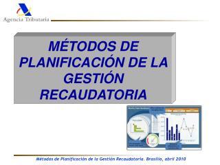 MÉTODOS DE PLANIFICACIÓN DE LA GESTIÓN RECAUDATORIA