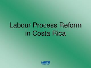 Labour Process Reform in Costa Rica