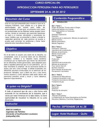 CURSO ESPECIAL EN: INTRODUCCION  PETROLERA PARA NO PETROLEROS  SEPTIEMBRE 24 AL 28 DE 2012