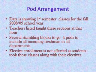 Pod Arrangement