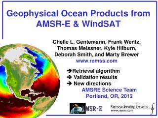 Geophysical Ocean Products from AMSR-E & WindSAT