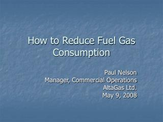 How to Reduce Fuel Gas Consumption