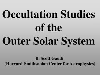 Occultation Studies of the  Outer Solar System