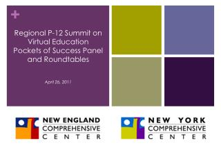 Regional P-12 Summit on Virtual Education Pockets of Success Panel and Roundtables