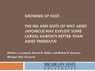Matthew J. Lundquist, Edward D. Walker, and Michael G. Kaufman Michigan State University