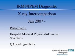 IRMF/IPEM Diagnostic  X-ray Intercomparison Jan 2007 -