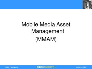 Mobile Media Asset Management  (MMAM)