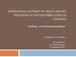 Operational  Mapping  of  Health Service Provision in the  Southern  Zone of  Tanzania