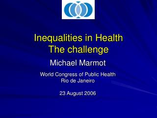 Inequalities in Health The challenge