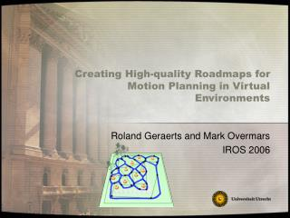 Creating High-quality Roadmaps for Motion Planning in Virtual Environments