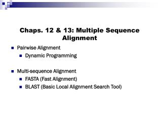 Chaps. 12 & 13: Multiple Sequence Alignment