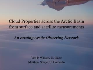 Von P. Walden, U. Idaho Matthew Shupe, U. Colorado
