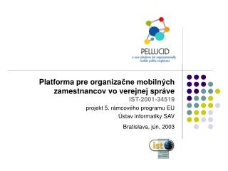 Platforma pre organiza čne mobilných zamestnancov vo verejnej správe IST-2001-34519