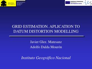 GRID ESTIMATION. APLICATION TO DATUM DISTORTION MODELLING