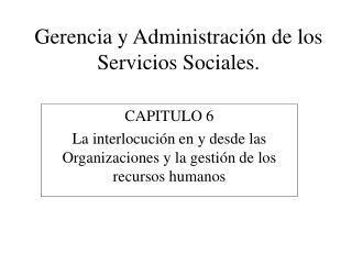 Gerencia y Administración de los Servicios Sociales.