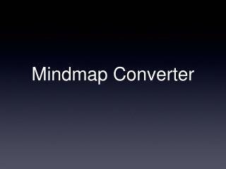 Mindmap Converter