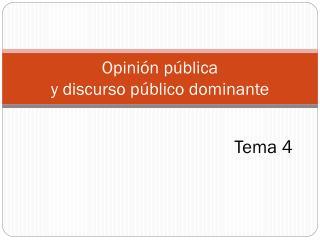 Opinión pública  y discurso público dominante