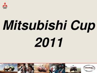 Mitsubishi  Cup 2011