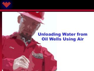 Unloading Water from Oil Wells Using Air