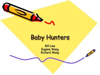 Baby Hunters
