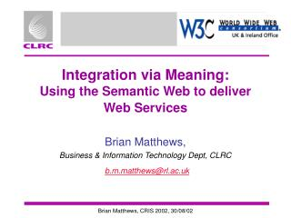 Integration via Meaning:  Using the Semantic Web to deliver Web Services