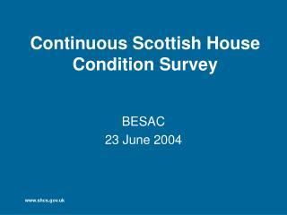 Continuous Scottish House Condition Survey