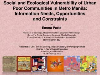 by  Emma Porio Professor of Sociology, Department of Sociology and Anthropology