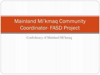 Mainland Mi'kmaq Community Coordinator- FASD Project