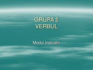 GRUPA 2 VERBUL