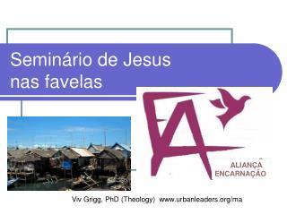 Seminário de Jesus  nas favelas