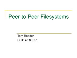 Peer-to-Peer Filesystems