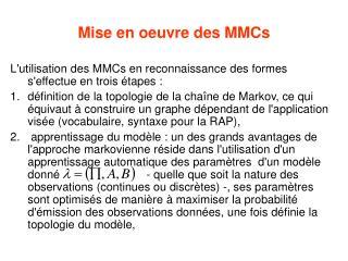 Mise en oeuvre des MMCs