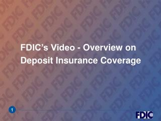 FDIC's Video - Overview on  Deposit Insurance Coverage