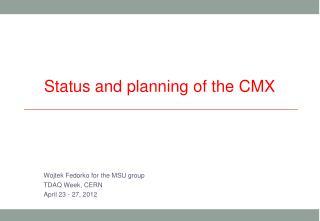 Wojtek  Fedorko for the MSU group TDAQ Week, CERN April 23 - 27, 2012