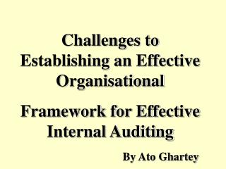 Challenges to Establishing an Effective Organisational Framework for Effective Internal Auditing