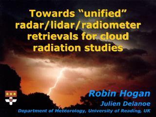 "Towards ""unified"" radar/lidar/radiometer retrievals for cloud radiation studies"