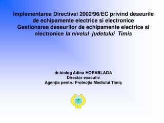 Transpunerea Directivei 2002/96/EC privind deseurile de echipamente electrice si electronice