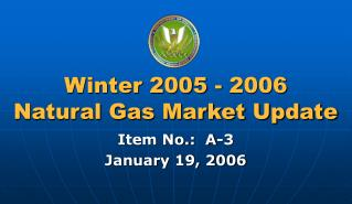 Winter 2005 - 2006 Natural Gas Market Update