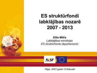 ES struktūrfondi labklājības nozarē 2007 - 2013
