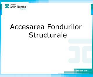 Accesarea Fondurilor Structurale