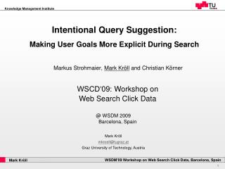 Intentional Query Suggestion: Making User Goals More Explicit During Search